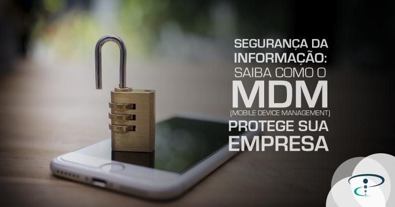 Segurança da informação: saiba como o MDM protege sua empresa