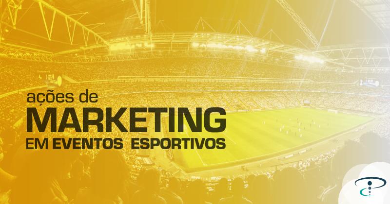 Ações de Marketing em Eventos Esportivos