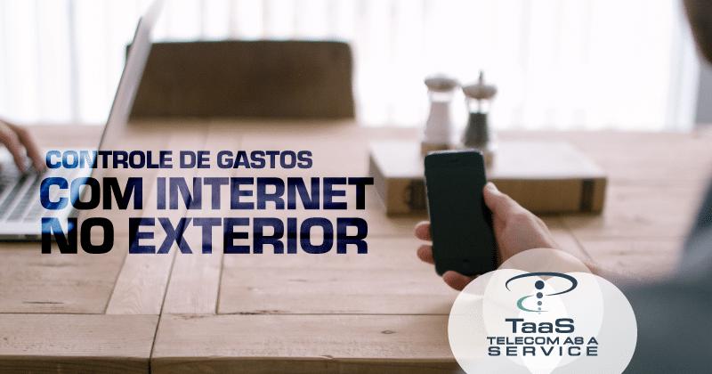 Controle de gastos com internet no exterior